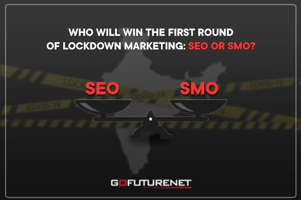 Who Will Win The First Round of Lockdown Marketing: SEO Or SMO?