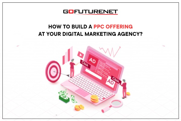 How to Build a PPC Offering at Your Digital Marketing Agency